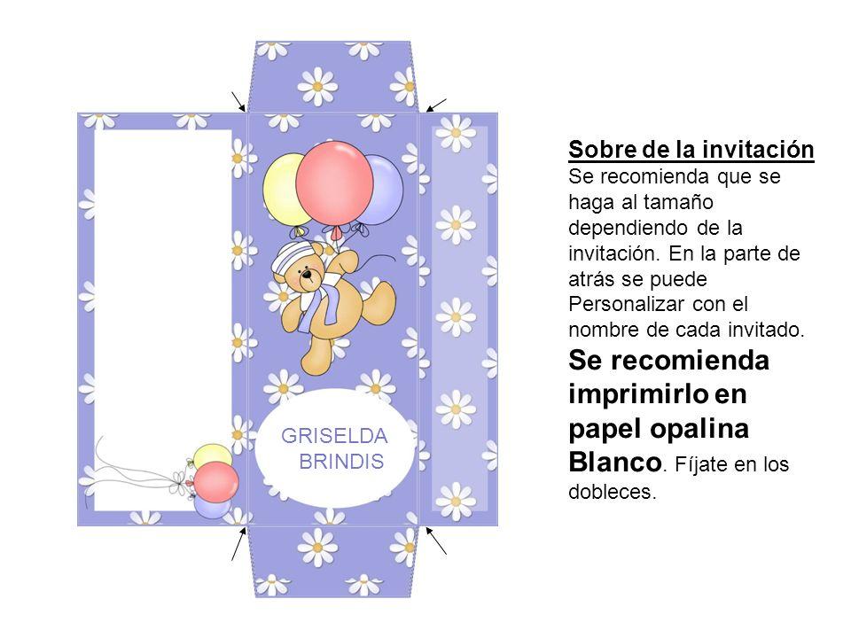 Sobre de la invitación Se recomienda que se haga al tamaño dependiendo de la invitación. En la parte de atrás se puede.