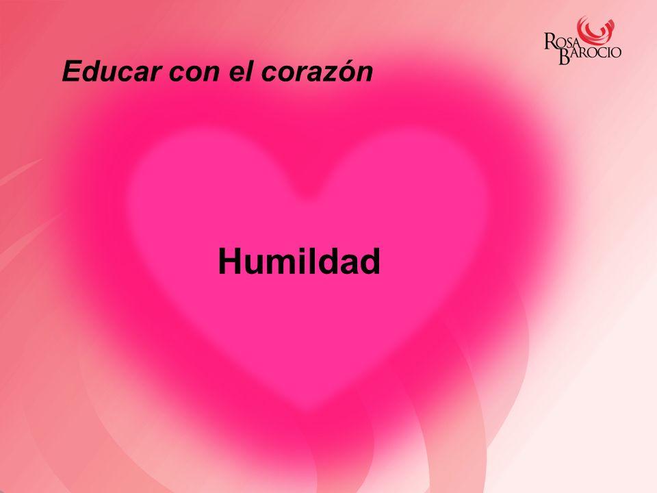 Educar con el corazón Humildad