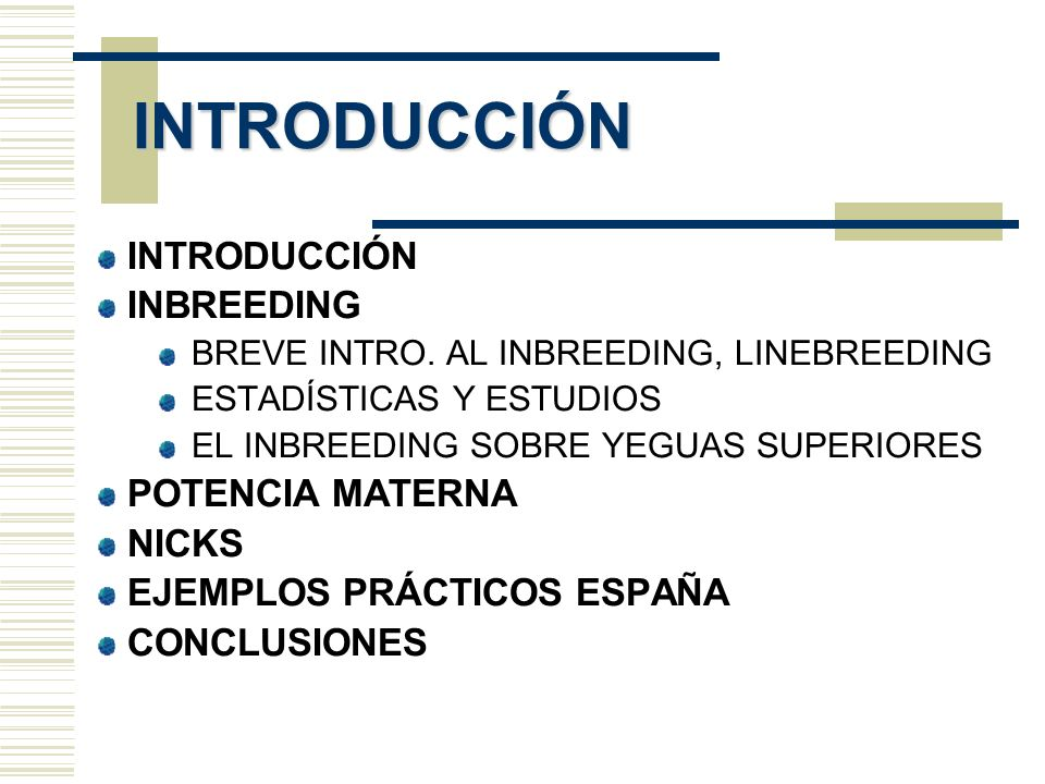 INTRODUCCIÓN INTRODUCCIÓN INBREEDING POTENCIA MATERNA NICKS