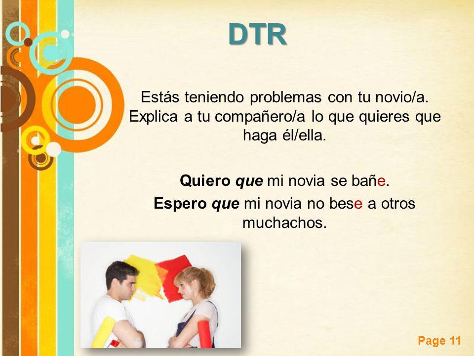 DTR Estás teniendo problemas con tu novio/a. Explica a tu compañero/a lo que quieres que haga él/ella.