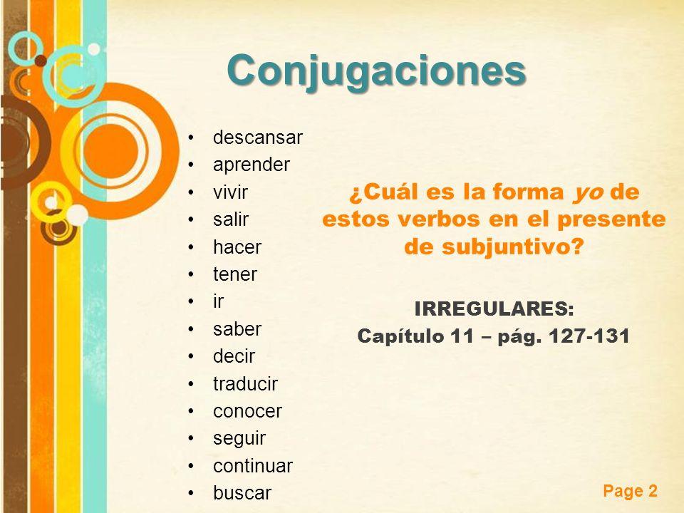 ¿Cuál es la forma yo de estos verbos en el presente de subjuntivo
