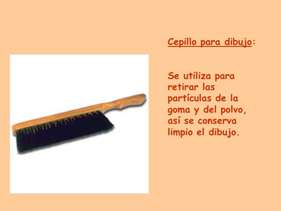 Cepillo para dibujo: Se utiliza para retirar las partículas de la goma y del polvo, así se conserva limpio el dibujo.