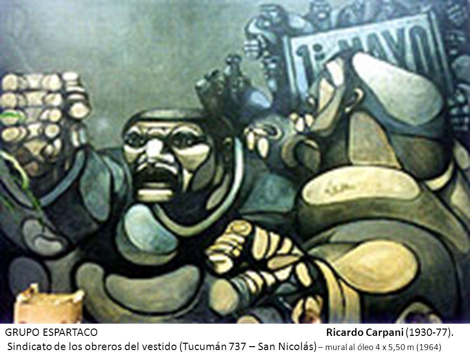 GRUPO ESPARTACO Ricardo Carpani (1930-77).
