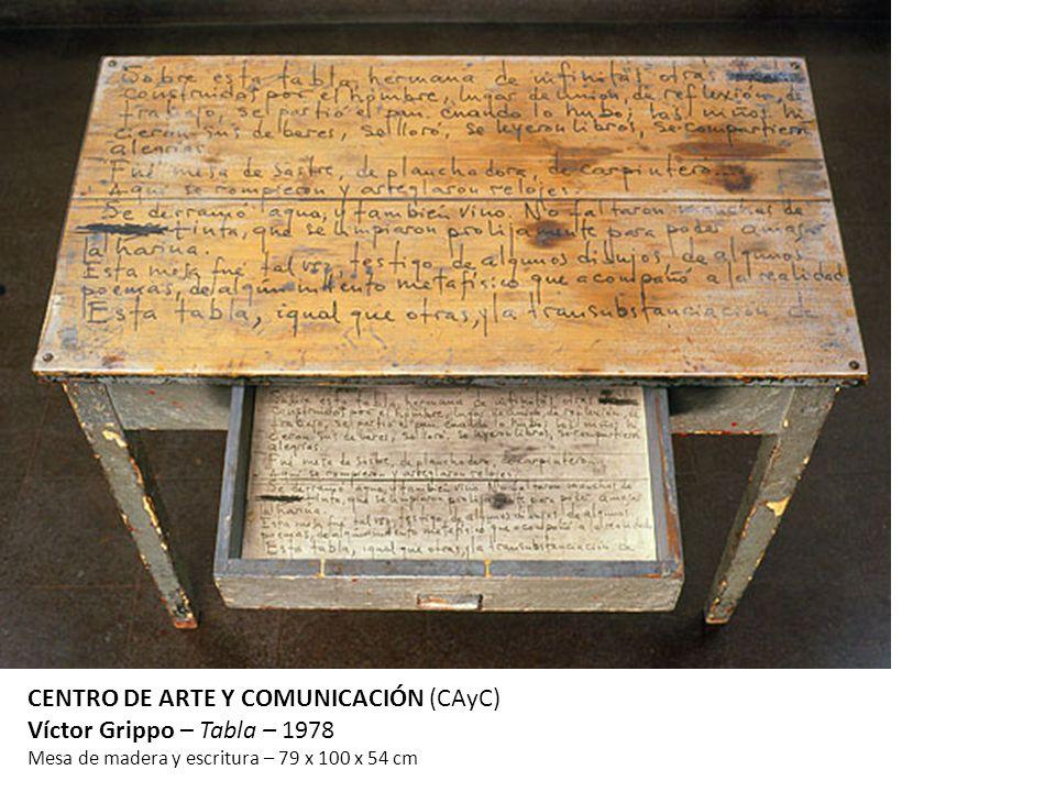 CENTRO DE ARTE Y COMUNICACIÓN (CAyC) Víctor Grippo – Tabla – 1978