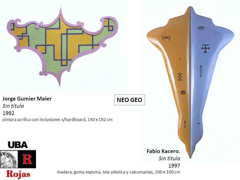 NEO GEO Jorge Gumier Maier Sin título 1992 Fabio Kacero. Sin título