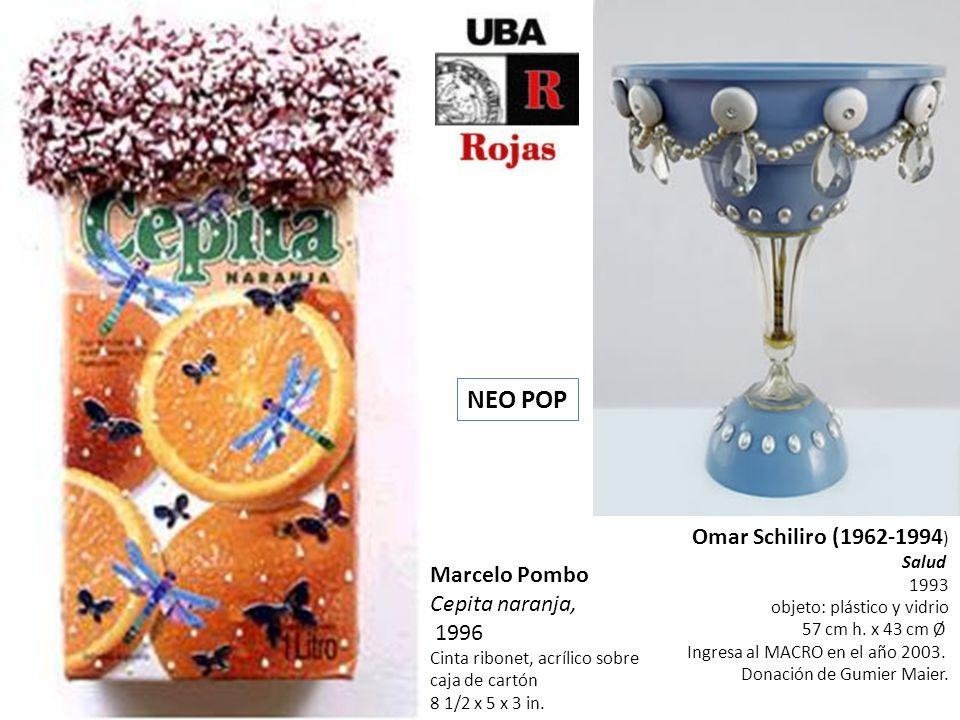 NEO POP Omar Schiliro (1962-1994) Marcelo Pombo Cepita naranja,