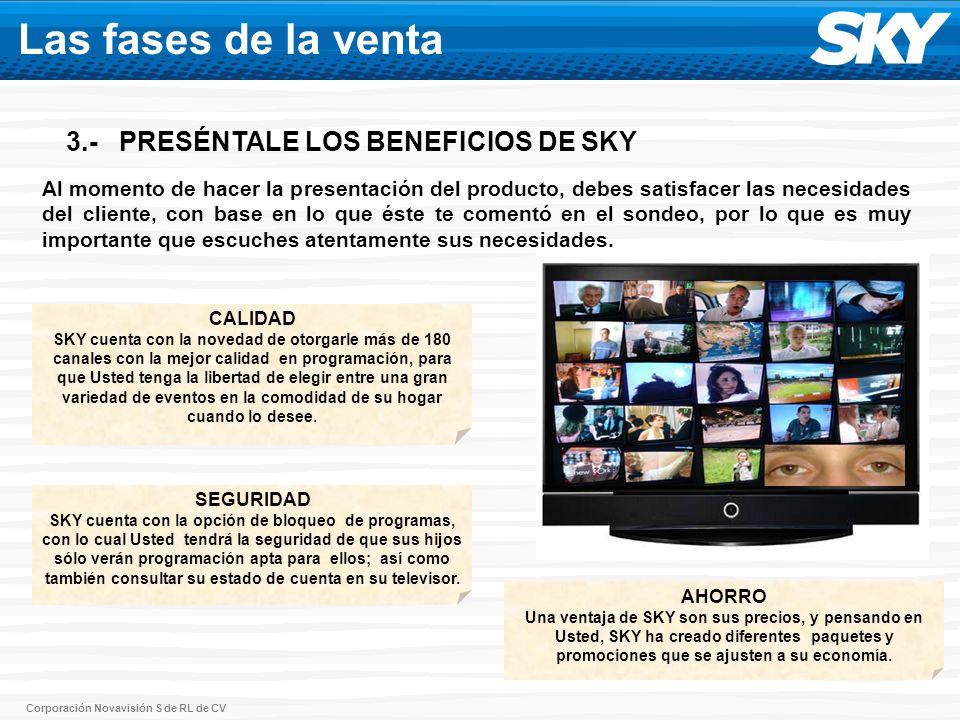 Las fases de la venta 3.- PRESÉNTALE LOS BENEFICIOS DE SKY