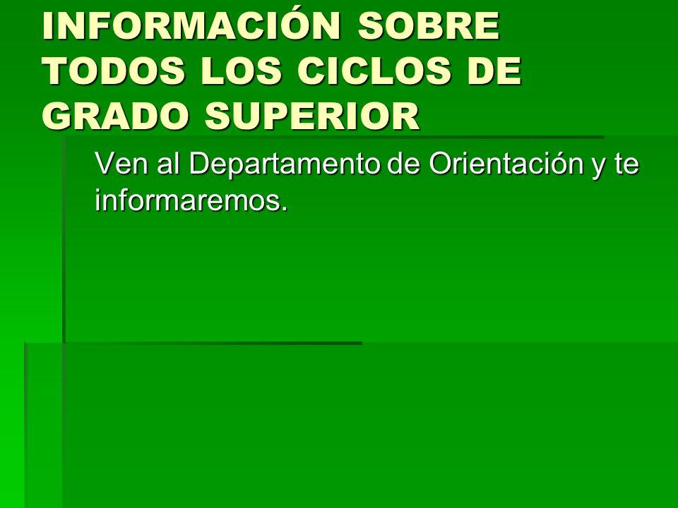 INFORMACIÓN SOBRE TODOS LOS CICLOS DE GRADO SUPERIOR