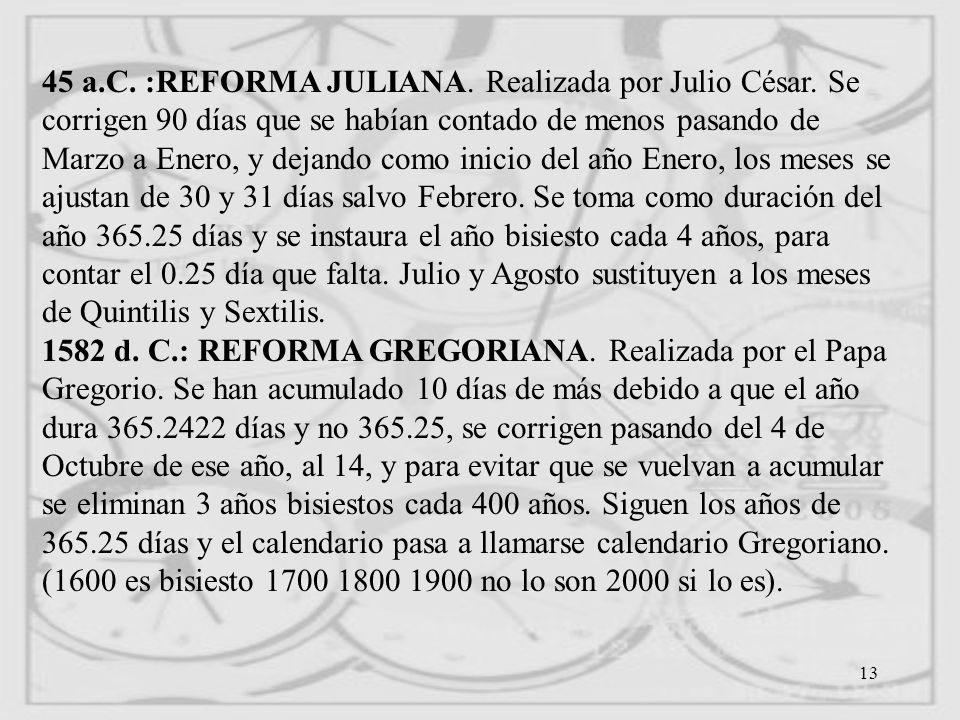 45 a. C. :REFORMA JULIANA. Realizada por Julio César
