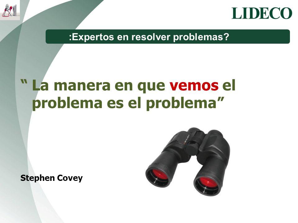 La manera en que vemos el problema es el problema