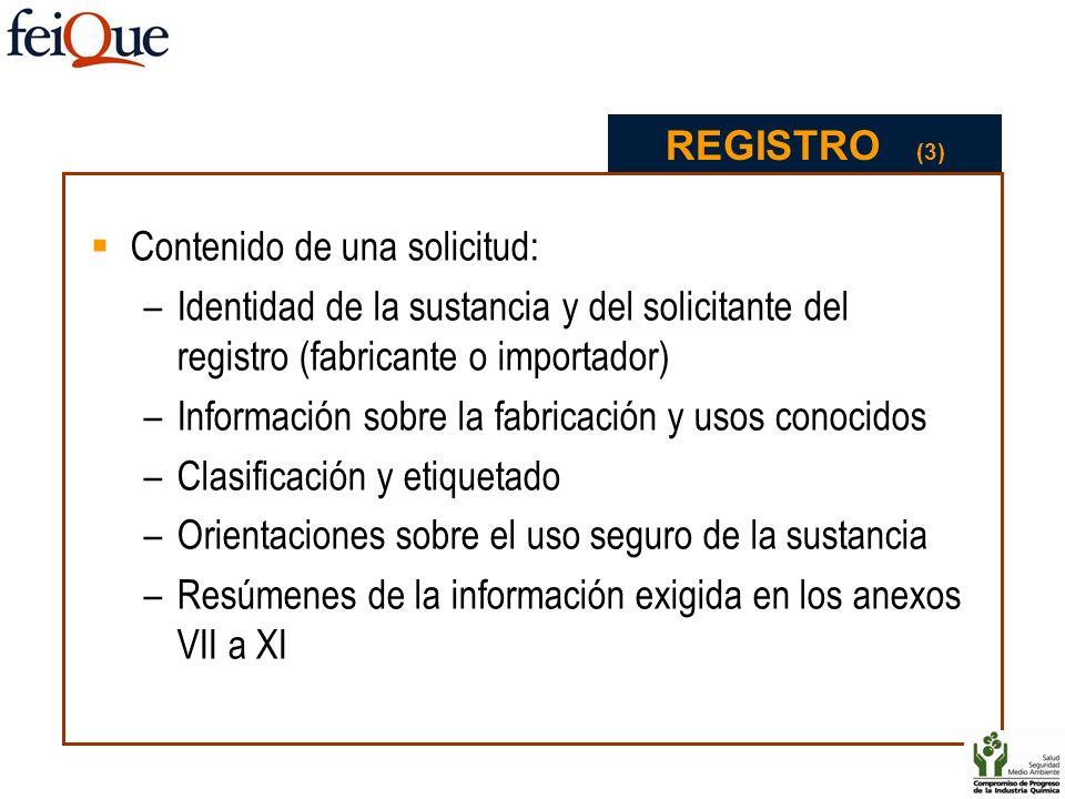 REGISTRO (3) Contenido de una solicitud: Identidad de la sustancia y del solicitante del registro (fabricante o importador)