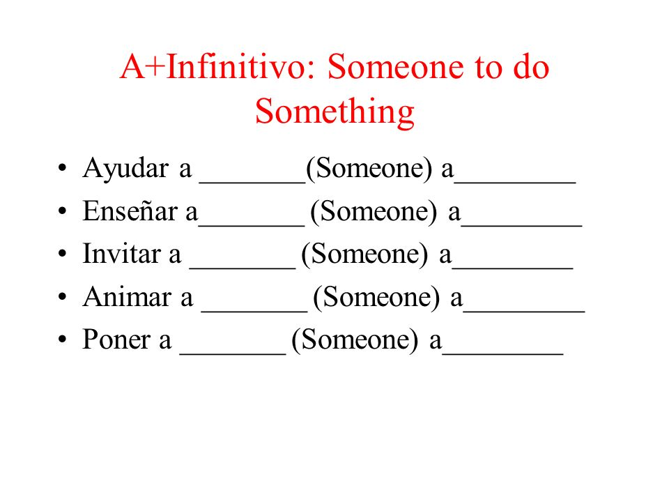 A+Infinitivo: Someone to do Something