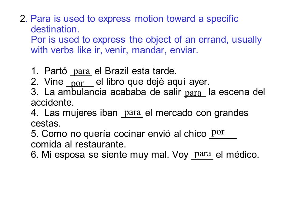 2. Para is used to express motion toward a specific destination