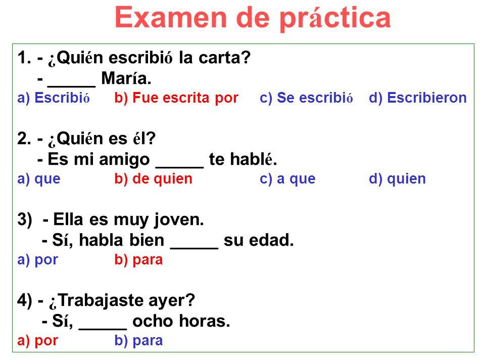 Examen de práctica 1. - ¿Quién escribió la carta - _____ María.
