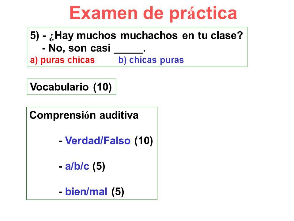 Examen de práctica 5) - ¿Hay muchos muchachos en tu clase