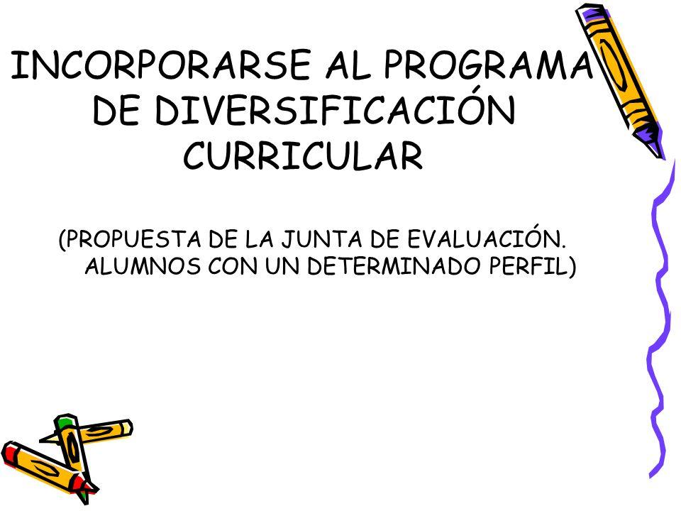 INCORPORARSE AL PROGRAMA DE DIVERSIFICACIÓN CURRICULAR