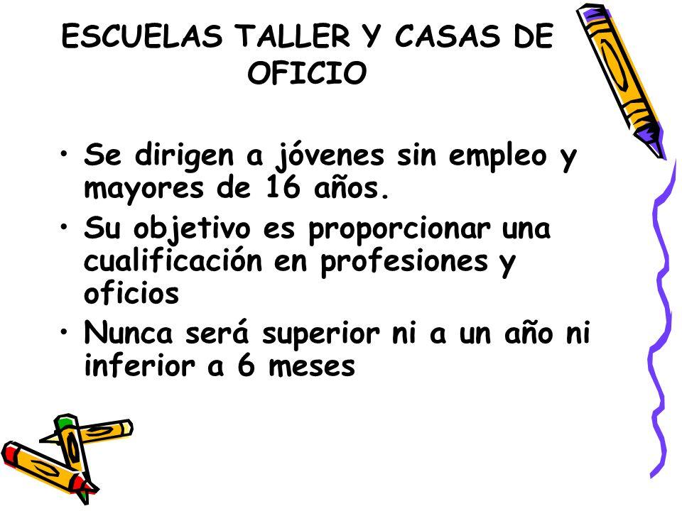 ESCUELAS TALLER Y CASAS DE OFICIO