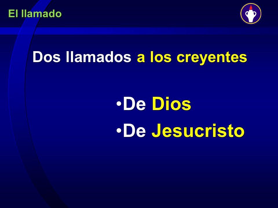 De Dios De Jesucristo Dos llamados a los creyentes El llamado