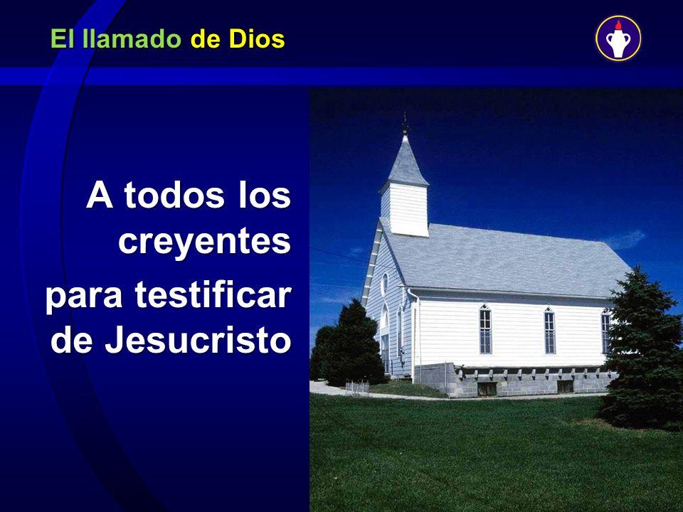 A todos los creyentes para testificar de Jesucristo