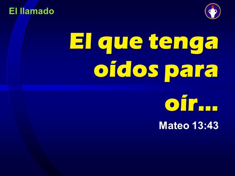 El que tenga oídos para oír… Mateo 13:43