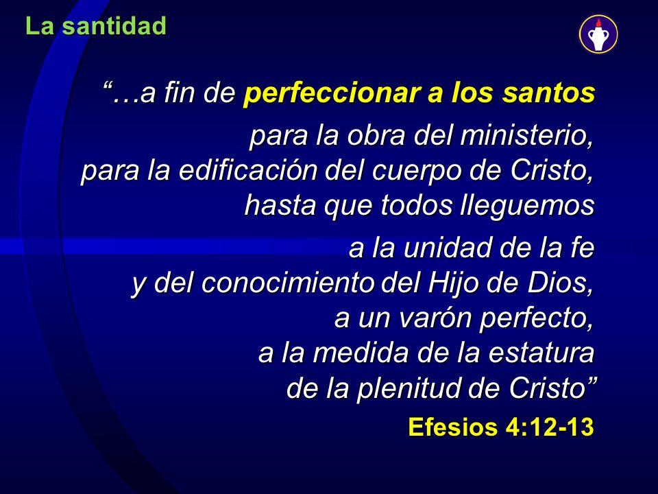 …a fin de perfeccionar a los santos