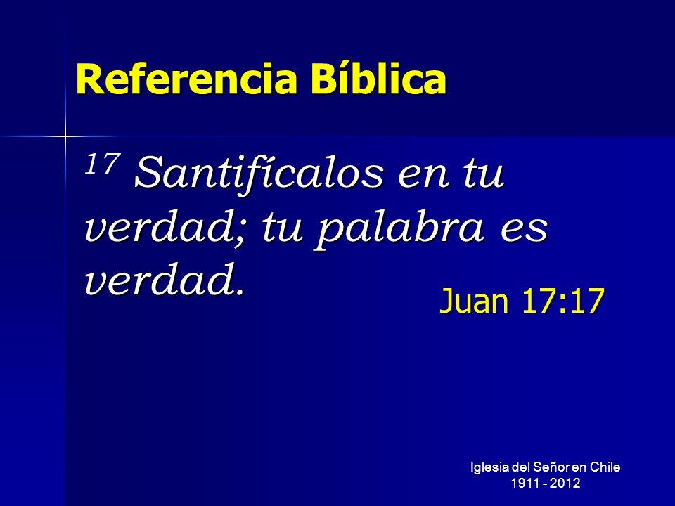 17 Santifícalos en tu verdad; tu palabra es verdad.
