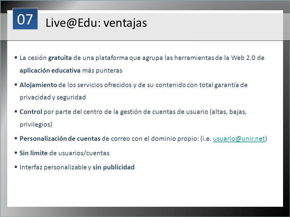 071. Live@Edu: ventajas. La cesión gratuita de una plataforma que agrupa las herramientas de la Web 2.0 de aplicación educativa más punteras.