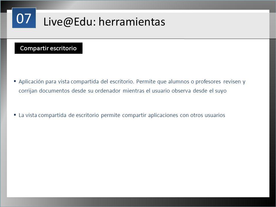 07 Live@Edu: herramientas Compartir escritorio 1