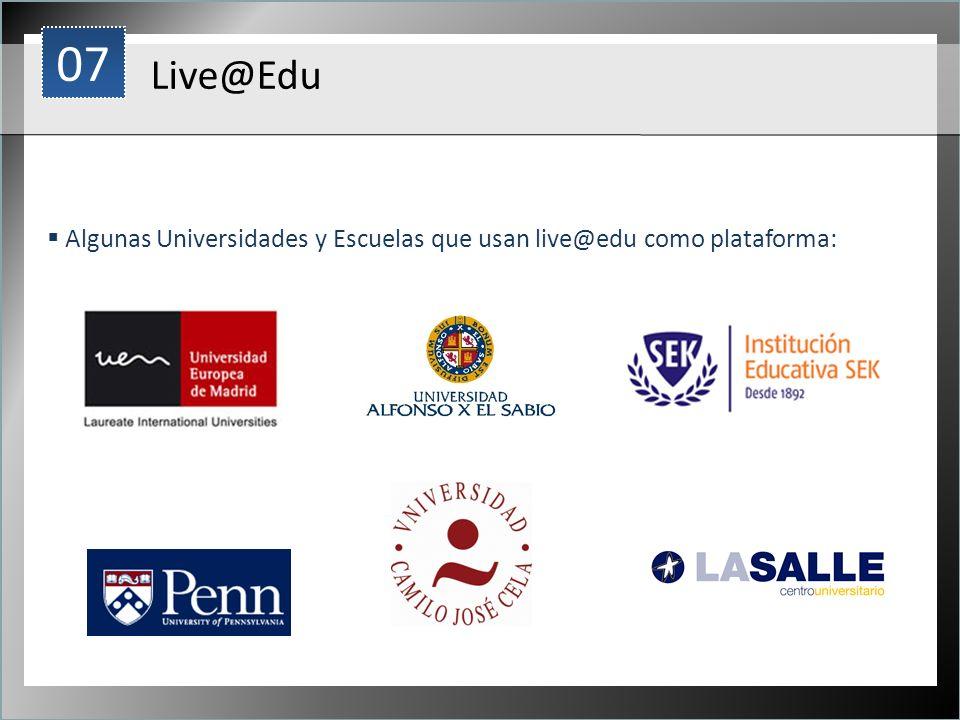 07 1 Live@Edu Algunas Universidades y Escuelas que usan live@edu como plataforma:
