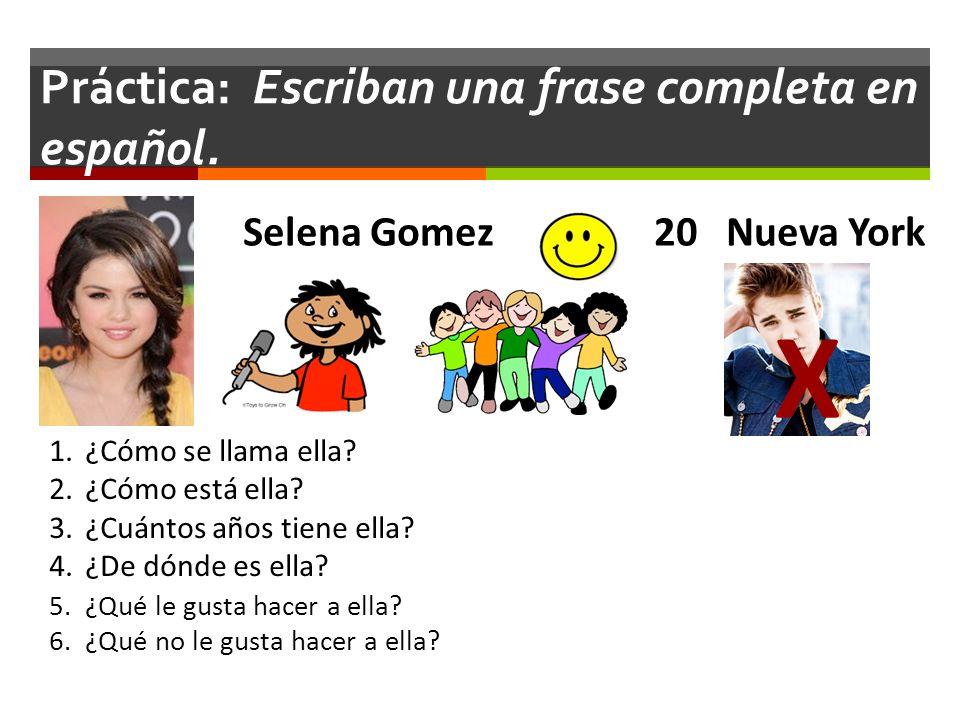 Práctica: Escriban una frase completa en español.