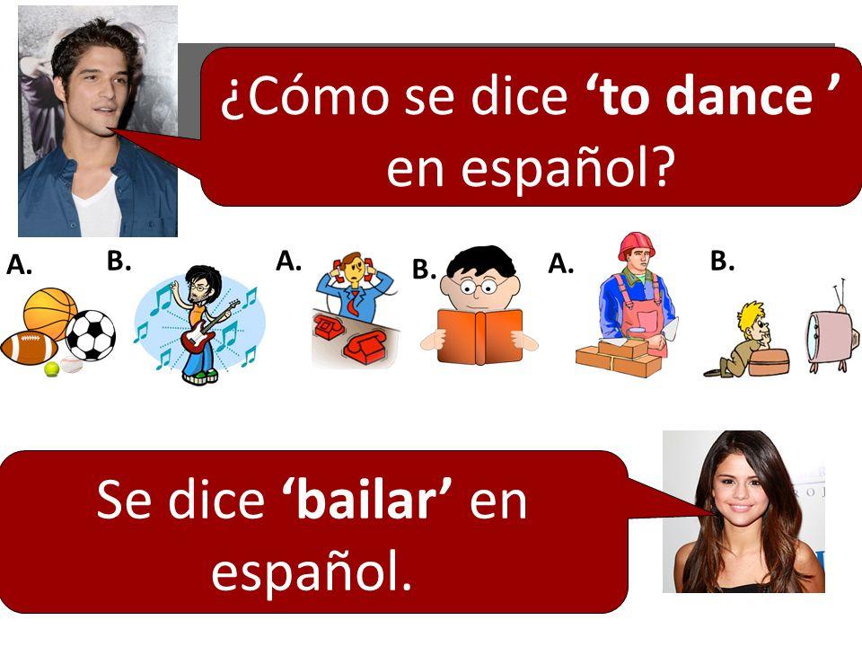¿Cómo se dice 'to dance ' en español