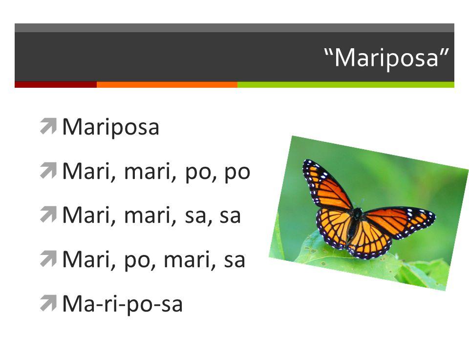 Mariposa Mariposa Mari, mari, po, po Mari, mari, sa, sa