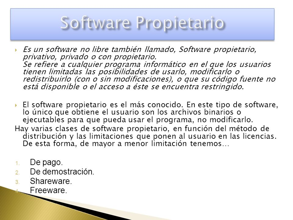 Software Propietario De pago. De demostración. Shareware. Freeware.