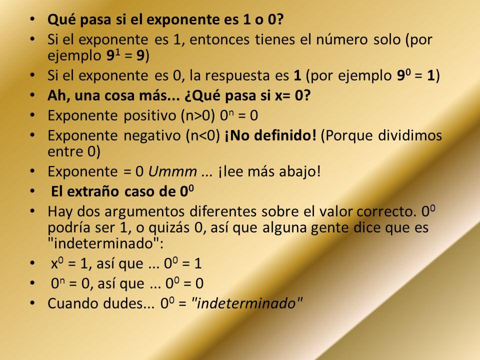 Qué pasa si el exponente es 1 o 0