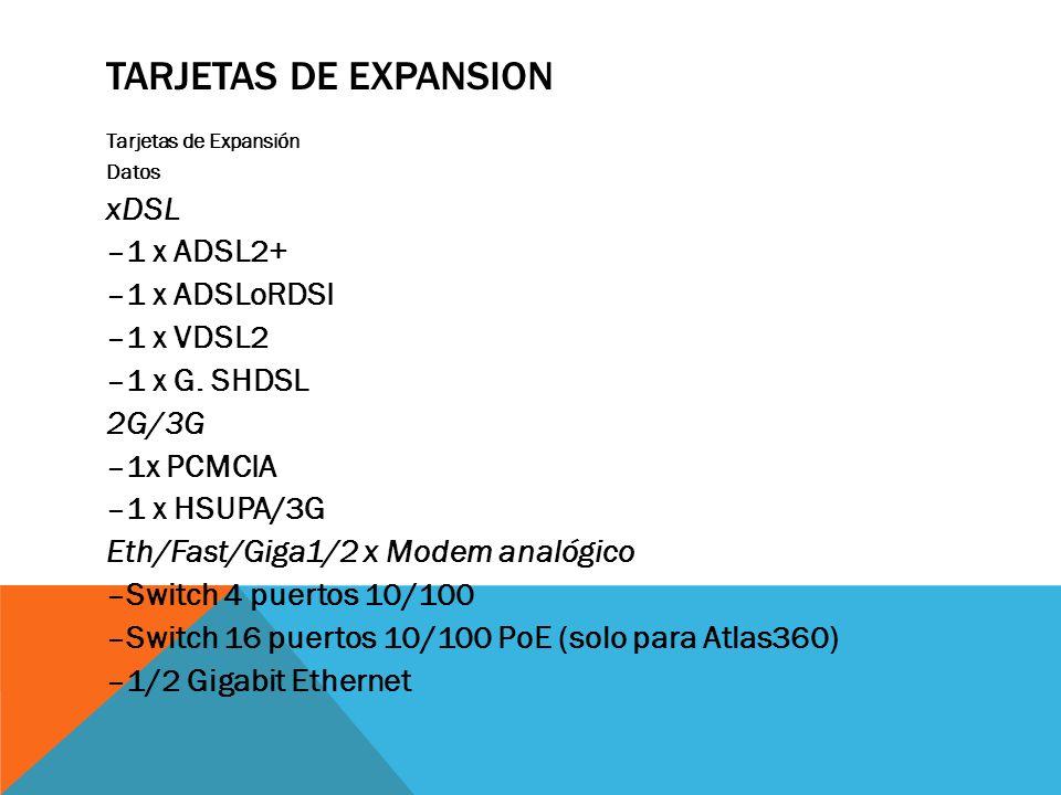 Tarjetas de Expansion xDSL –1 x ADSL2+ –1 x ADSLoRDSI –1 x VDSL2
