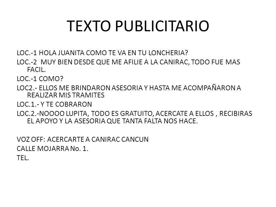 TEXTO PUBLICITARIO LOC.-1 HOLA JUANITA COMO TE VA EN TU LONCHERIA