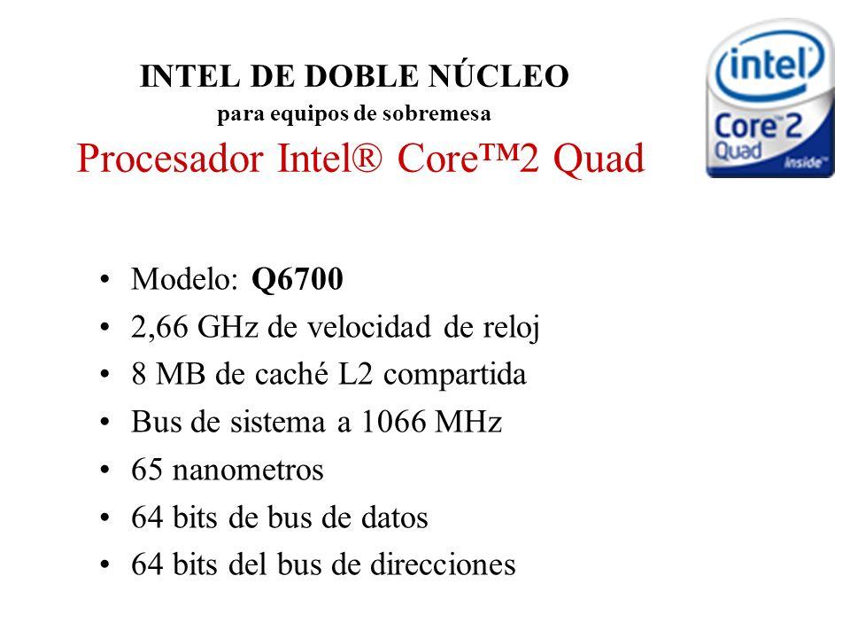 INTEL DE DOBLE NÚCLEO para equipos de sobremesa Procesador Intel® Core™2 Quad