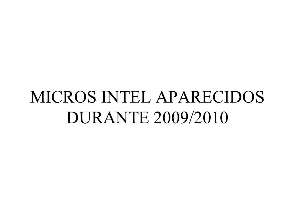 MICROS INTEL APARECIDOS DURANTE 2009/2010