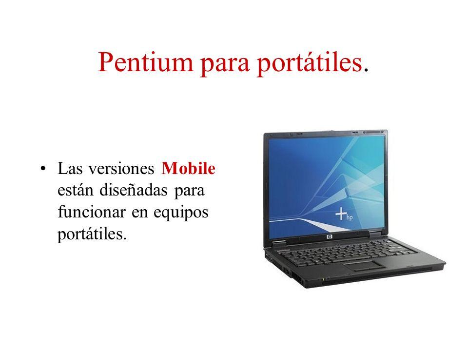 Pentium para portátiles.