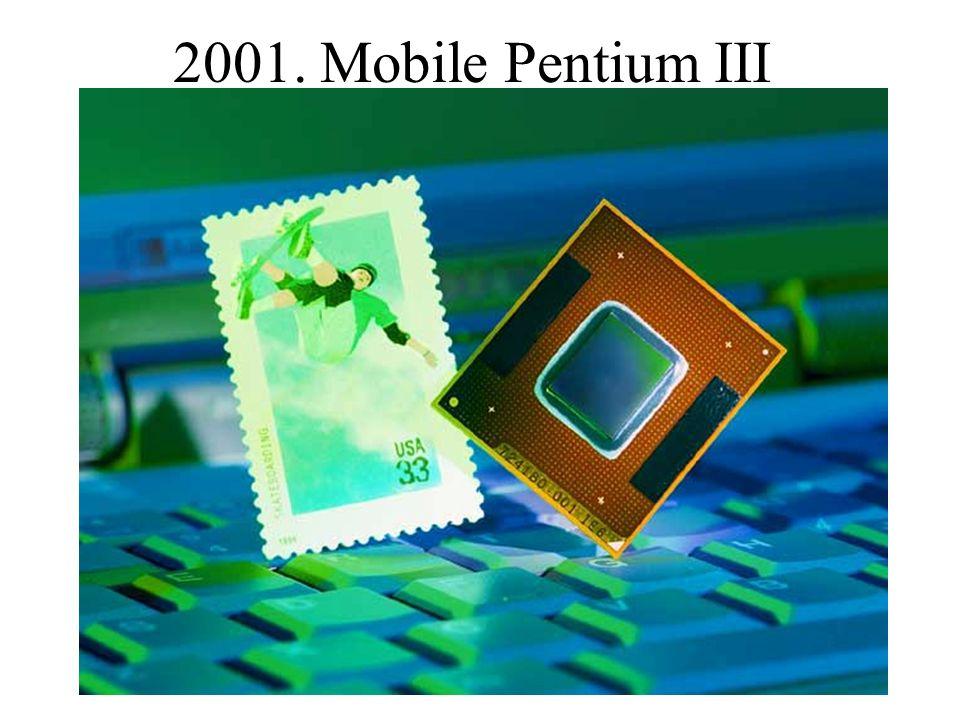 2001. Mobile Pentium III