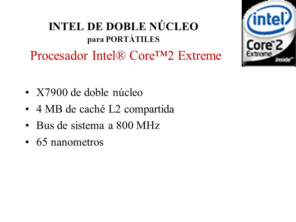 INTEL DE DOBLE NÚCLEO para PORTÁTILES Procesador Intel® Core™2 Extreme