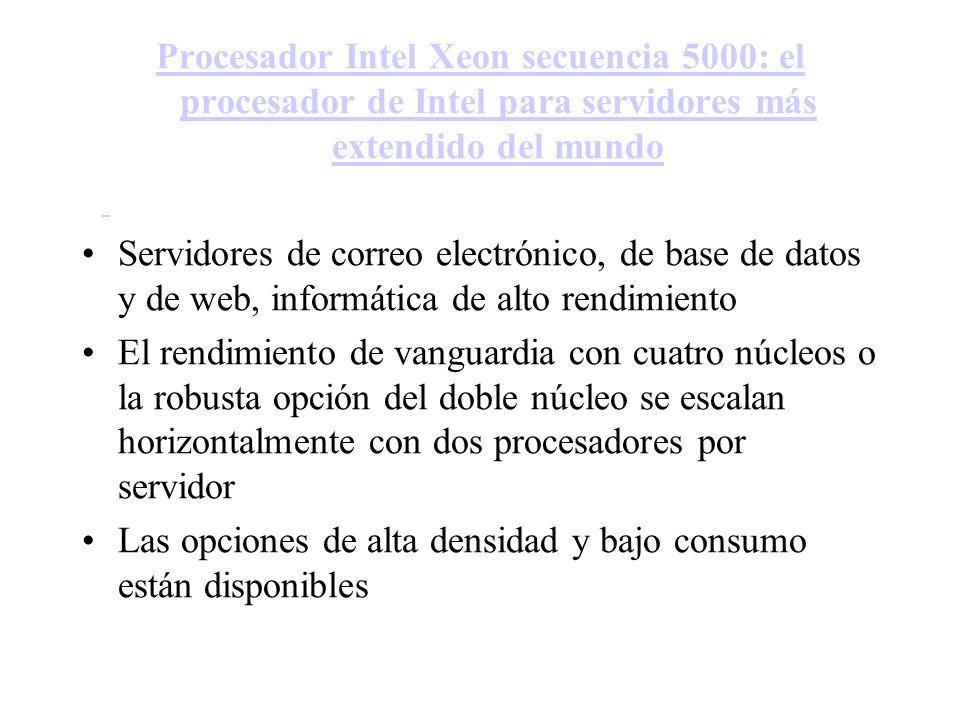 Procesador Intel Xeon secuencia 5000: el procesador de Intel para servidores más extendido del mundo