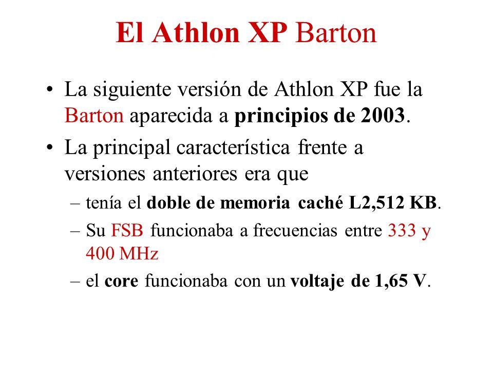 El Athlon XP Barton La siguiente versión de Athlon XP fue la Barton aparecida a principios de 2003.