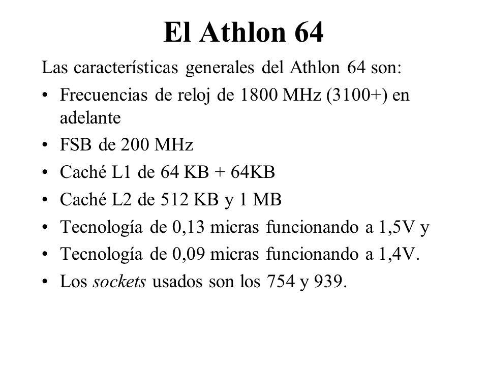 El Athlon 64 Las características generales del Athlon 64 son:
