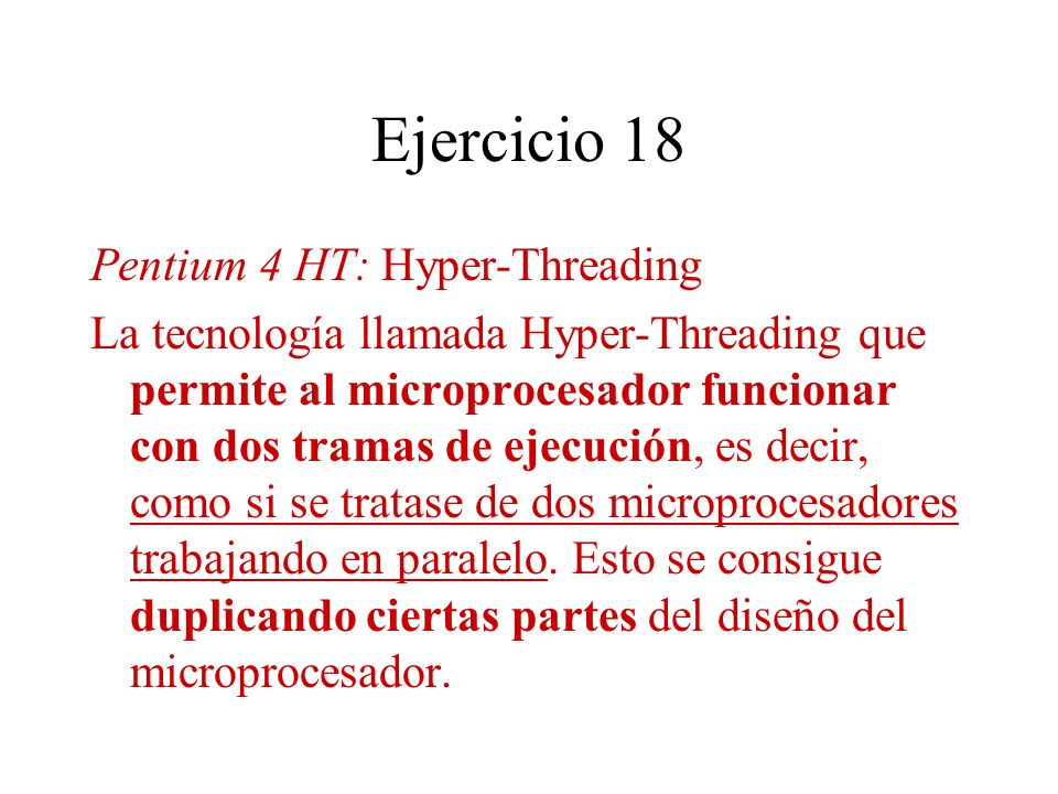 Ejercicio 18 Pentium 4 HT: Hyper-Threading