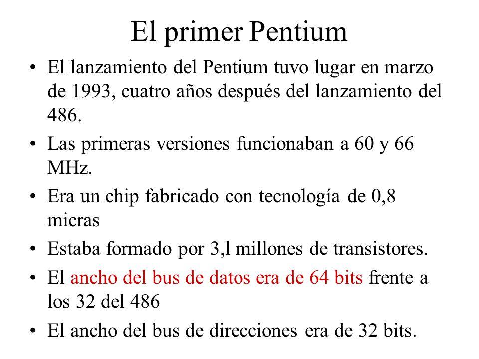 El primer Pentium El lanzamiento del Pentium tuvo lugar en marzo de 1993, cuatro años después del lanzamiento del 486.