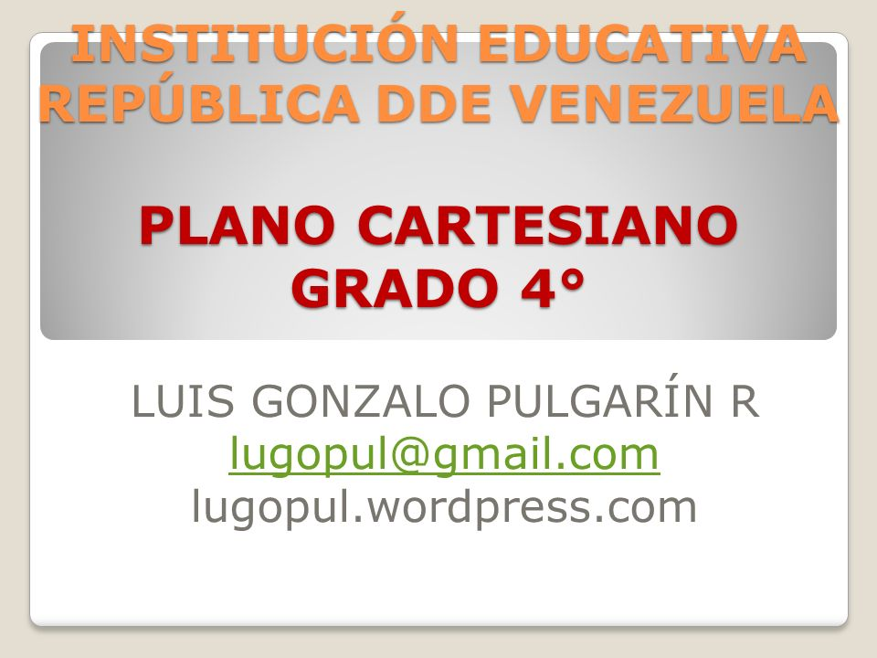 LUIS GONZALO PULGARÍN R lugopul@gmail.com lugopul.wordpress.com