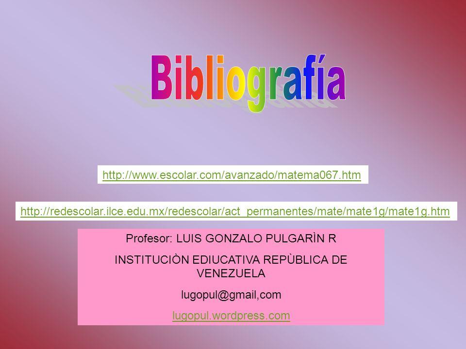 Bibliografía http://www.escolar.com/avanzado/matema067.htm