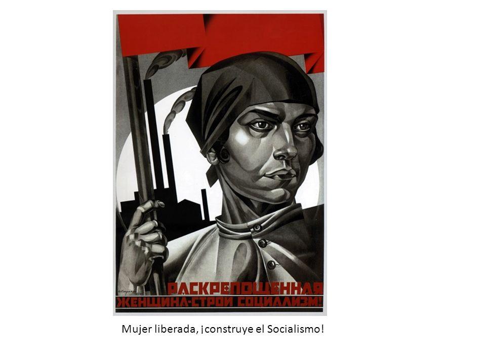 Mujer liberada, ¡construye el Socialismo!