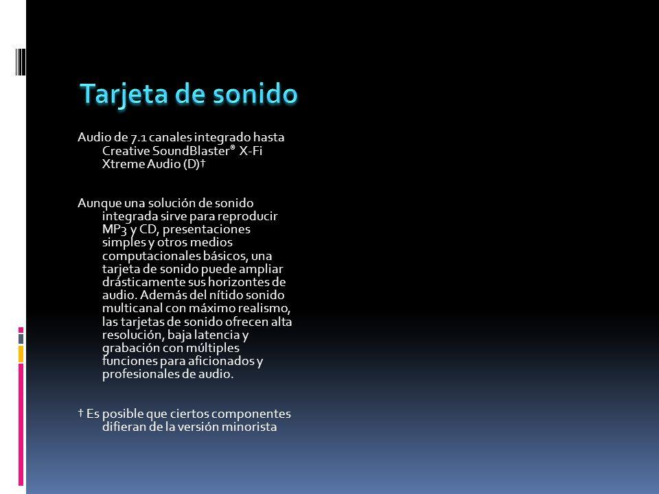 Tarjeta de sonidoAudio de 7.1 canales integrado hasta Creative SoundBlaster® X-Fi Xtreme Audio (D)†
